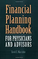 Financial Planning Handbook for Physicians: An Integrated Approach