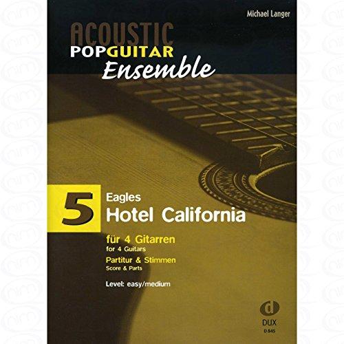 HOTEL CALIFORNIA - arrangiert für vier Stimmen - Gitarre [Noten/Sheetmusic] Komponist : EAGLES aus der Reihe: Acoustic Pop Guitar Ensemble 5