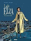 Lady Elza - Tome 01: Excentric Club (Lady Elza (1))