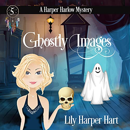 Ghostly Images Audiobook By Lily Harper Hart cover art