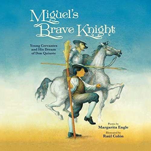 Miguel's Brave Knight     Young Cervantes and His Dream of Don Quixote              By:                                                                                                                                 Margarita Engle                               Narrated by:                                                                                                                                 Thom Rivera                      Length: 21 mins     Not rated yet     Overall 0.0
