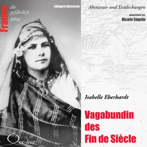 Couverture de Isabelle Eberhardt - Vagabundin des Fin de Siècle