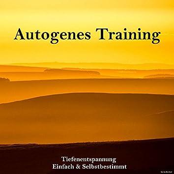 Autogenes Training. Tiefenentspannung. Einfach & Selbstbestimmt. (Kurzfassung)