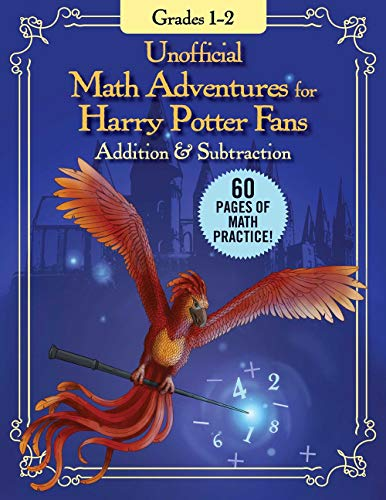 Unofficial Math Adventures for Harry Potter Fans: Addition & Subtraction: Grades 1–2