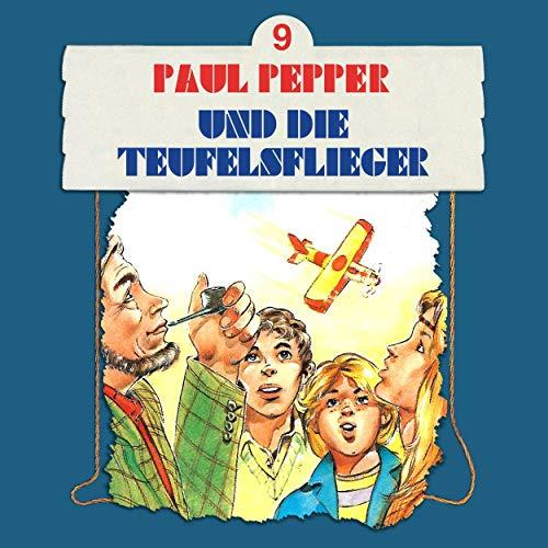 Paul Pepper und die Teufelsflieger audiobook cover art
