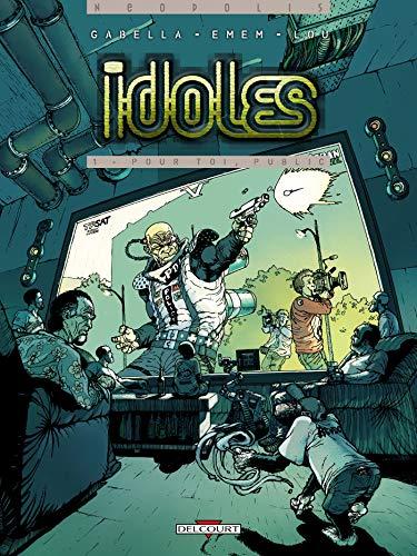 Idoles T01: Pour toi, public