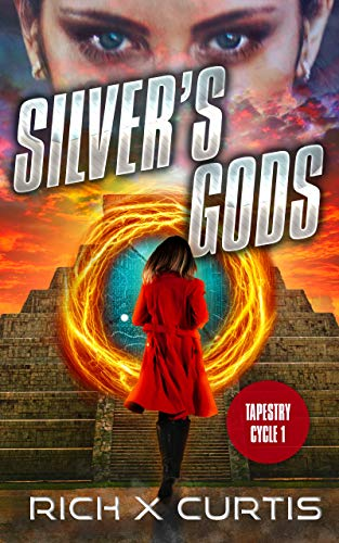 Silver's Gods: Tapestry Cycle Book 1 by Curtis, Rich X