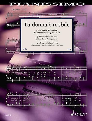 La donna è mobile: 50 berühmte Opernmelodien. Klavier. (Pianissimo)