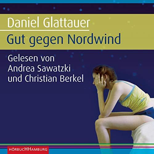Gut gegen Nordwind Audiobook By Daniel Glattauer cover art
