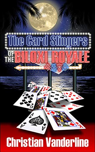 The Card Slingers of the Biloxi Royale (English Edition)