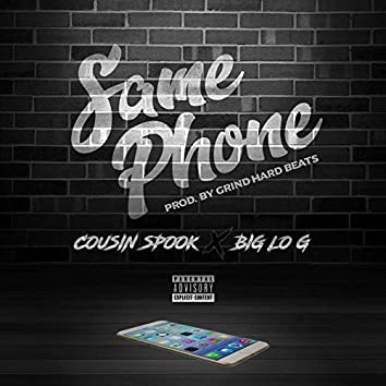 Same Phone (feat. Big Lo G)