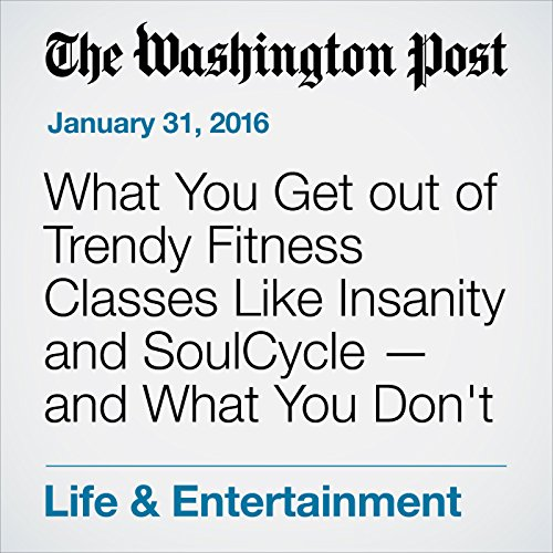What You Get out of Trendy Fitness Classes Like Insanity and SoulCycle — and What You Don't cover art