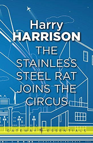 The Stainless Steel Rat Joins The Circus: The Stainless Steel Rat Book 10 (English Edition)