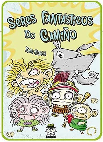 Seres Fantásticos do Camiño (Galician Edition)