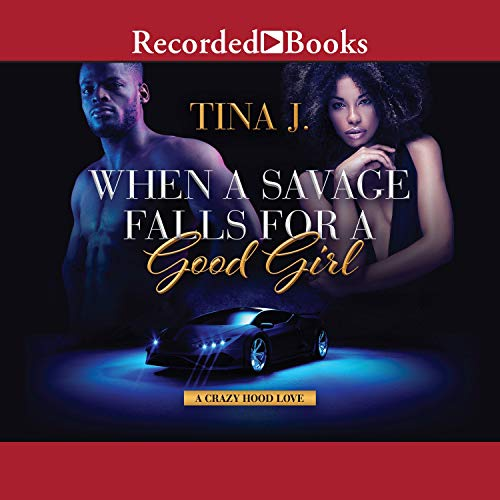 When a Savage Falls for a Good Girl Audiobook By Tina J. cover art