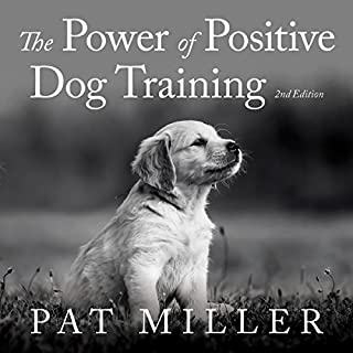 The Power of Positive Dog Training                   By:                                                                                                                                 Pat Miller                               Narrated by:                                                                                                                                 Susan Boyce                      Length: 8 hrs and 45 mins     28 ratings     Overall 4.4