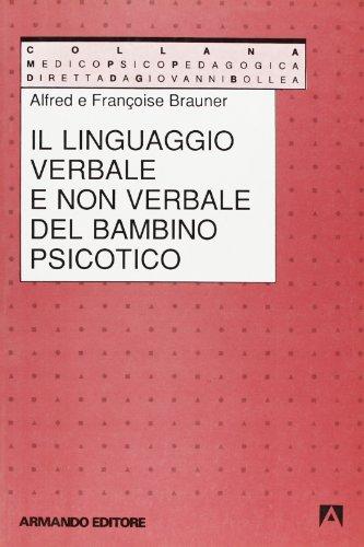 Il linguaggio verbale e non verbale del bambino psicotico (Medico-psico-pedagogica)