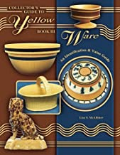 Collector's Guide to Yellow Ware, Book III: An Identification & Value Guide