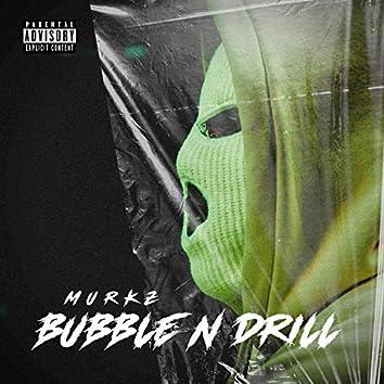 Bubble & Drill