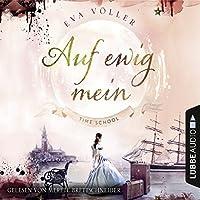 Auf ewig mein (Time School 2) Hörbuch