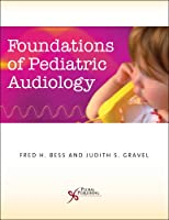Foundations of Pediatric Audiology: Identification and Assessment