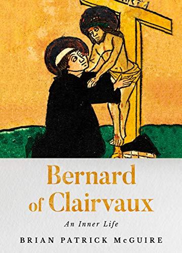 Bernard of Clairvaux: An Inner Life