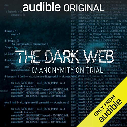 Ep. 10: Anonymity On Trial (The Dark Web) audiobook cover art
