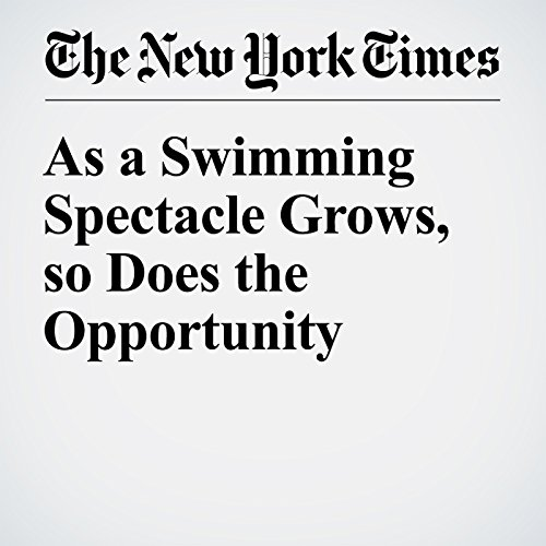 As a Swimming Spectacle Grows, so Does the Opportunity cover art