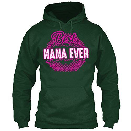 Nana Tee Shirt - Best Nana Ever Love Perfect T-Shirt For You And Family! Hoodie (XXXL,Forest)