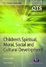 Children's Spiritual, Moral, Social and Cultural Development (Achieving QTS Cross-Curricular Strand Series)