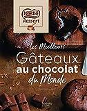 Nestlé dessert - Les meilleurs gâteaux au chocolat du monde (Beaux Livres Cuisine)
