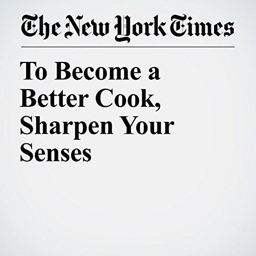 To Become a Better Cook, Sharpen Your Senses copertina