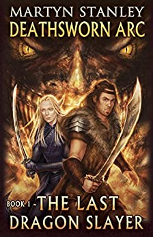 The Last Dragon Slayer (Deathsworn Arc Book 1) by [Martyn Stanley, Isis Sousa, Jack Pedley, Mike Rose-Steel]