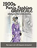 1900s Paris Fashion Grayscale: Coloring Book for Adults Relaxation: Volume 2 (Grayscale Fashion Vintage Coloring Books)