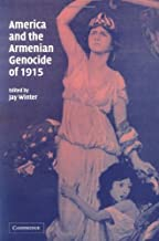 America and the Armenian Genocide of 1915 (Studies in the Social and Cultural History of Modern Warfare Book 15)