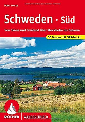 Schweden Süd: Von Skåne und Småland über Stockholm bis Dalarna. 60 Touren mit GPS-Tracks (Rother Wanderführer)