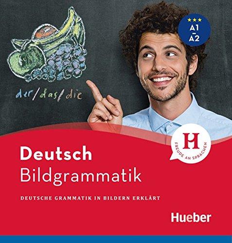 Bildgrammatik Deutsch: Deutsche Grammatik in Bildern erklärt / Buch