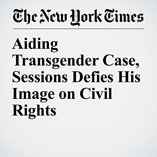 Aiding Transgender Case, Sessions Defies His Image on Civil Rights copertina