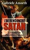 J'ai rencontré Satan - Le combat du plus célèbre exorciste