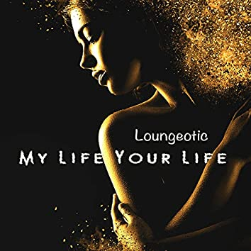 My Life Your Life (Vocal Mix)