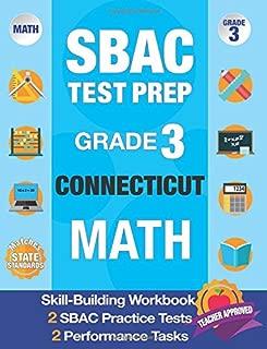SBAC Test Prep Grade 3 Connecticut: Workbook & 2 SBAC Practice Tests Plus 2 Performance Tasks, Common Core Grade 3 Test Practice Connecticut, SBAC ... Grade 3 Math (SBAC Practice Books) (Volume 4)