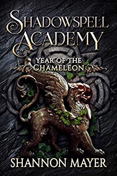 Shadowspell Academy: Year of the Chameleon: (Book 6) by [Shannon Mayer]