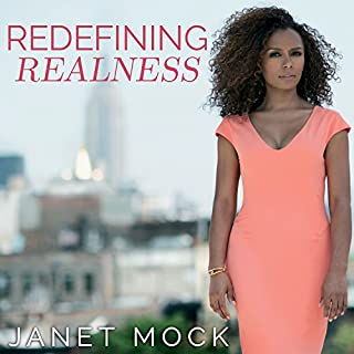 Redefining Realness     My Path to Womanhood, Identity, Love & So Much More              By:                                                                                                                                 Janet Mock                               Narrated by:                                                                                                                                 Janet Mock                      Length: 8 hrs and 14 mins     1,015 ratings     Overall 4.7