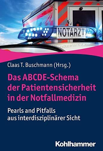 Das ABCDE-Schema der Patientensicherheit in der Notfallmedizin: Pearls and Pitfalls aus interdisziplinärer Sicht