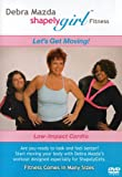 Shapely Girl: Let's Get Moving with Debra Mazda, Low-Impact Cardio