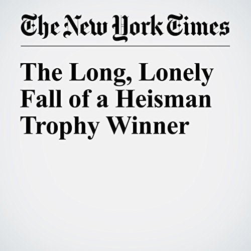 The Long, Lonely Fall of a Heisman Trophy Winner audiobook cover art