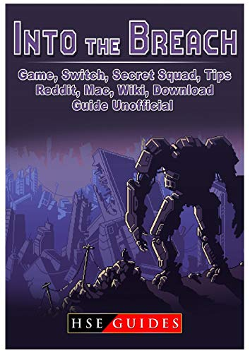Into the Breach Game, Switch, Secret Squad, Tips, Reddit, Mac, Wiki, Download, Guide Unofficial