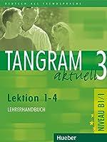 Tangram aktuell: Lehrerhandbuch 3 - Lektion 1-4