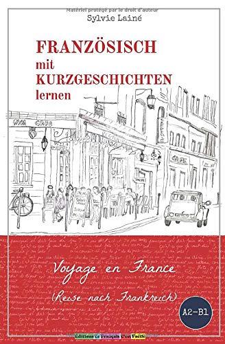 Französisch mit Kurzgeschichten lernen: Voyage en France (Reise nach Frankreich) (Sylvie's Französische Lesekiste, Band 2)
