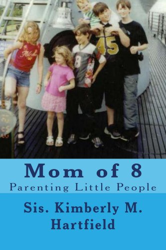 Mom of 8 Parenting Little People by [Kimberly M. Hartfield]